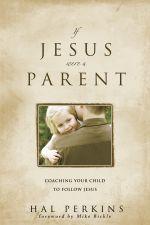 If Jesus Were a Parent